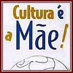 Cultura é a Mãe! João BaptistaPimentel Neto*